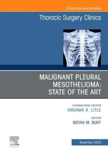 Malignant Pleural Mesothelioma An Issue of Thoracic Surgery Clinics