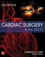 Cardiac Surgery in the Adult ,5/e
