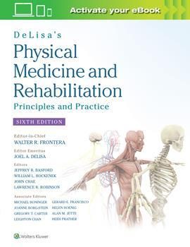 DeLisa's Physical Medicine and Rehabilitation: Principles and Practice,6/e