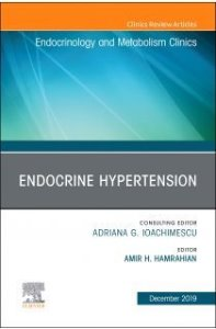 Endocrine Hypertension,An Issue of Endocrinology and Metabolism Clinics