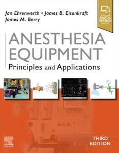 Anesthesia Equipment: Principles and Applications,3e
