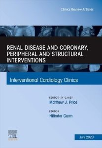 Renal Disease and coronary, peripheral and structural interventions, An Issue of Interventional Cardiology Clinics