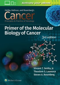 Cancer: Principles and Practice of Oncology Primer of Molecular Biology in Cancer,3/e
