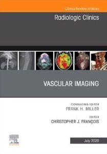 Vascular Imaging, An Issue of Radiologic Clinics of North America