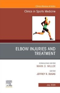 Elbow Injuries and Treatment, An Issue of Clinics in Sports Medicine