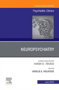 Neuropsychiatry, An Issue of Psychiatric Clinics of North America