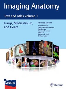 Imaging Anatomy: Text and Atlas Volume 1, Lungs, Mediastinum, and Heart