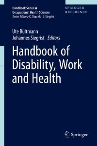 Handbook of Disability, Work and Health (Handbook Series in Occupational Health Sciences)