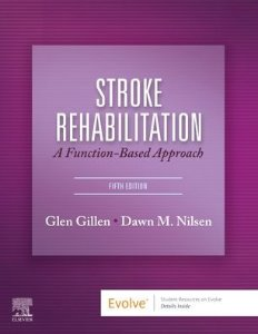 Stroke Rehabilitation 5/e-A Function-Based Approach