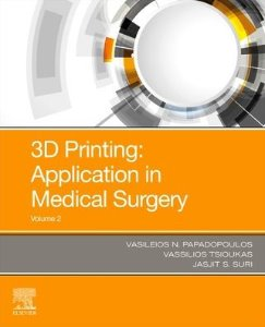 3D Printing: Applications in Medicine and Surgery Volume 2,1/e