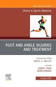 Foot and Ankle Injuries and Treatment An Issue of Clinics in Sports Medicine