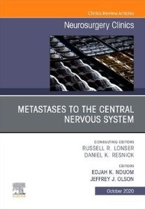Metastases to the Central Nervous System An Issue of Neurosurgery Clinics of North America