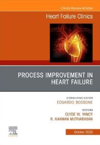 Process Improvement in Heart Failure An Issue of Heart Failure Clinics