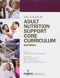 A.S.P.E.N. Adult Nutrition Support Core Curriculum,2/e