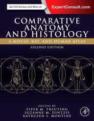 Comparative Anatomy and Histology: A Mouse, Rat, and Human Atlas,2/e