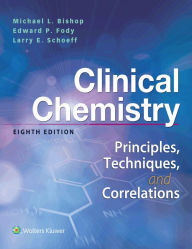 Clinical Chemistry: Principles, Techniques, Correlations,8/e