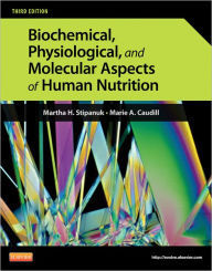 Biochemical, Physiological, and Molecular Aspects of Human Nutrition,3/e