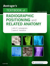 Bontrager's Textbook of Radiographic Positioning and Related Anatomy,9/e