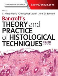 Bancroft's Theory and Practice of Histological Techniques,8/e