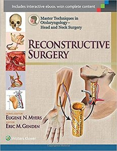 Master Techniques in Otolaryngology - Head and Neck Surgery: Reconstructive Surgery