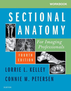 Workbook for Sectional Anatomy for Imaging Professionals,4/e