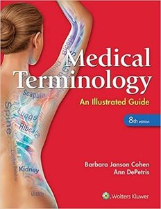 Medical Terminology: An Illustrated Guide,8/e