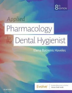 Applied Pharmacology for the Dental Hygienist,8/e