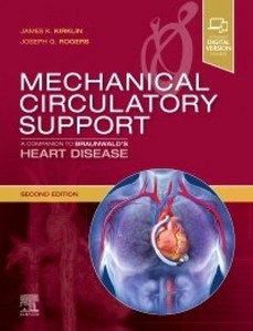 Mechanical Circulatory Support: A Companion to Braunwald's Heart Disease,2/e