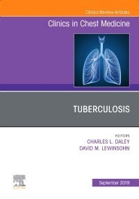 Tuberculosis, An Issue of Clinics in Chest Medicine