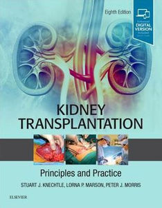 Kidney Transplantation - Principles and Practice, 8/e