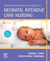 Merenstein & Gardner's Handbook of Neonatal Intensive Care Nursing,9/e