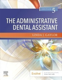 The Administrative Dental Assistant,5/e