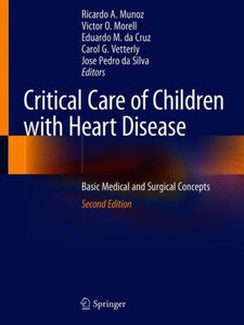Critical Care of Children with Heart Disease: Basic Medical and Surgical Concepts ,2/e