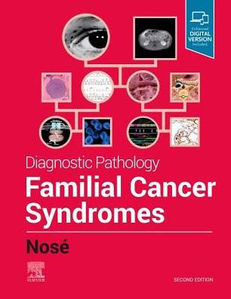 Diagnostic Pathology: Familial Cancer Syndromes 2/e