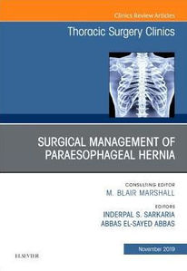 Paraesophageal Hernia Repair,An Issue of Thoracic Surgery Clinics