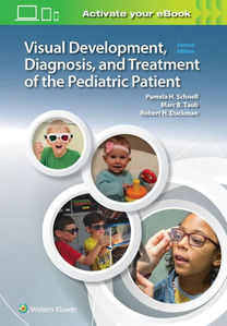 Visual Development, Diagnosis, and Treatment of the Pediatric Patient ,2/e
