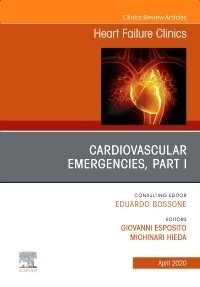 Cardiovascular Emergencies, Part I, An Issue of Heart Failure Clinics