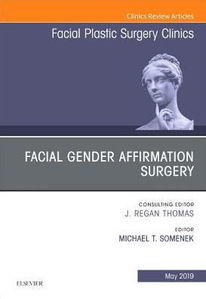 Facial Gender Affirmation Surgery, An Issue of Facial Plastic Surgery