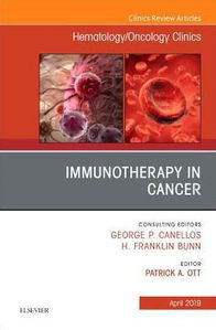 Immunotherapy in Cancer, An Issue of Hematology/Oncology