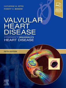 Valvular Heart Disease: A Companion to Braunwald's Heart Disease ,5/e