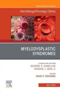 Myelodysplastic Syndromes An Issue of Hematology/Oncology Clinics of North America