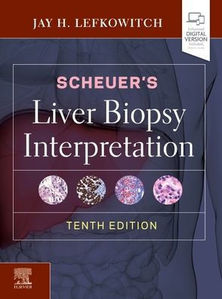 Scheuer's Liver Biopsy Interpretation,10/e