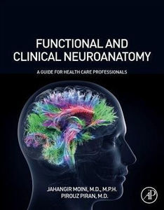 Functional and Clinical Neuroanatomy, 1e